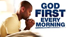 Start Your Day By Putting God First Every Morning   Blessed Prayers To Invite God's Presence - YouTube Audio Bible, Invite, Invitations, God First, Praise And Worship, Prayers, Meditation, Blessed, Words