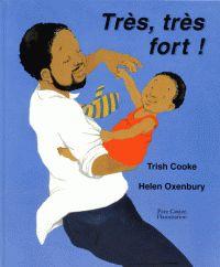 Très, très fort ! - Trish Cooke şi Helen Oxenbury 1996 Categoria copii