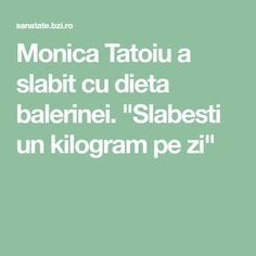 "Monica Tatoiu a slabit cu dieta balerinei. ""Slabesti un kilogram pe zi"" - BZI. Health Options, Lose Weight, Weight Loss, Plastic Surgery, Metabolism, Food And Drink, Health Fitness, Healthy Recipes, Healthy Food"
