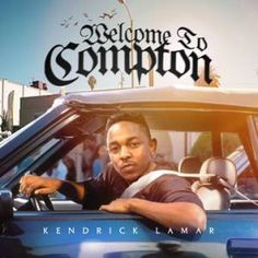 Welcome To Compton Kendrick Lamar Mixtape DJ Compilation Mix CD I Love Music, My Music, Way Of Life, The Life, Kung Fu Kenny, Mix Cd, Dance Movies, Straight Outta Compton, Black Actresses