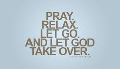 Relax and let go. All is well!