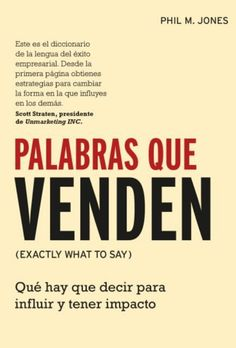 Buy Palabras que venden: Exactamente qué hay que decir para influir y tener impacto by Phil. Jones and Read this Book on Kobo's Free Apps. Discover Kobo's Vast Collection of Ebooks and Audiobooks Today - Over 4 Million Titles! Marketing Pdf, Business Marketing, Digital Marketing, Reading Lists, Book Lists, Free Books, My Books, Coaching, Work Motivation