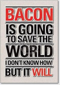 #bacon #quote