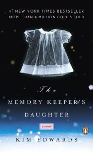 "The Memory Keeper's Daughter By Kim Edwards - This #1 New York Times bestseller is ""absolutely mesmerizing"" (Sue Monk Kidd): After his wife delivers twins, Dr. David Henry makes a shocking decision that will echo throughout his family's future. ""Simply a beautiful book"" (Jodi Picoult)."