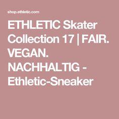 ETHLETIC Skater Collection 17   FAIR. VEGAN. NACHHALTIG - Ethletic-Sneaker