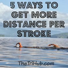 5 Ways to Get More Distance Per Stroke.