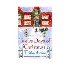 Twelve Days of Christmas - Trisha Ashley - First time to have read her books but am now hooked. I was feeling down and like the world is out to get me but I picked this up three days ago and it has really cheered me. Twelve Days Of Christmas, Christmas Books, A Christmas Story, Vintage Christmas, Amazon Christmas, Cozy Christmas, Christmas Cards, I Love Books, Good Books