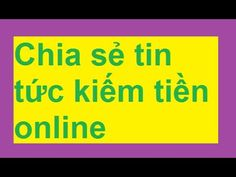 Kiếm tiền online -  bằng cách chia sẻ tin túc trang bigshare thu nhập hấ...