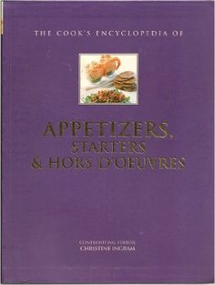 The Cook's encyclopedia of Appetizers, Starters & Hors D'Oeuvres  https://www.amazon.com/dp/1843095033?m=A1WRMR2UE5PIS8&ref_=v_sp_detail_page