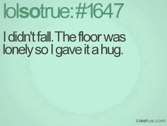 I didn't fall...