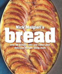 Nick Malgieri's Bread: Over 60 Breads, Rolls and Cakes plus Delicious Recipes Using Them by Nick Malgieri http://www.amazon.com/dp/1906868743/ref=cm_sw_r_pi_dp_v8CKub1G9BV7C