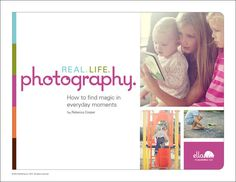Real.Life.Photography.: How to Find Magic by simpleasthatdigishop