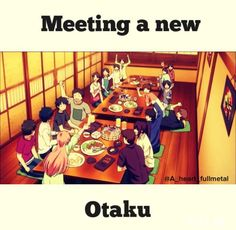 meet otakus online Otaku is technically a derogatory word for nerds in japan, but you can meet people both offline and online and every month a list of profiles.