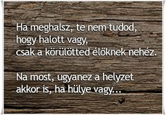 MENTŐÖTLET - kreáció, újrahasznosítás: humor Page Az, Good Sentences, Funny Thoughts, Naha, How To Know, Funny Cute, Happy Life, Positive Quotes, Quotations