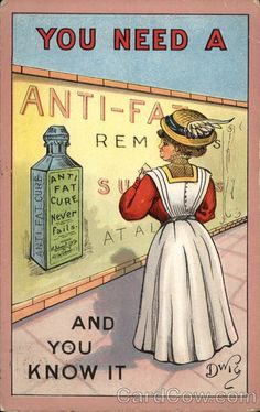 """""""You need a anti-fat remedy and you know it."""" Old school advertising relied so heavily on direct insults. Now they insult you much more subtly."""