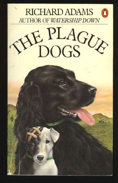 """The Plague Dogs - Richard Adams ..... A novel by Richard Adams about two dogs named Rowf and Snitter. The two narrowly escape from an animal testing lab and roam the English countryside with the help of a fox known only as """"the tod"""" (a dialect word for """"fox"""")."""