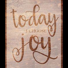 Today I Choose Joy  Vinyl Stencil for Pallet/Wood Sign