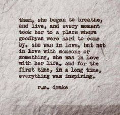 She was in love with her life..