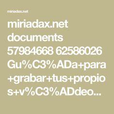 miriadax.net documents 57984668 62586026 Gu%C3%ADa+para+grabar+tus+propios+v%C3%ADdeos+educativos.pdf