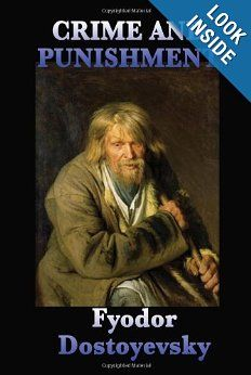 Crime and Punishment: Fyodor Dostoyevsky - must reread this book that gave me nightmares in HS!