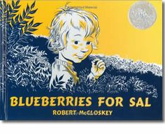 Blueberries for Sal...must have read this hundreds of times...illustrations are fab.