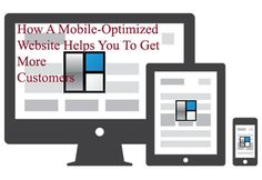 How A Mobile-Optimized Website Helps You To Get More Customers