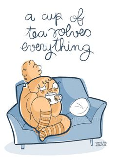 """""""A cup of tea solves everything"""", by Sandra Ortuño (http://sandraortuno.blogspot.co.uk/)"""