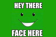 NICKELODEON FACE! I miss face :(