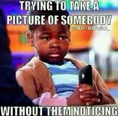haha, I swear people think they're slick. you not the paparazzi stop taking pics for free lol Funny Shit, Haha Funny, Funny Stuff, Funny Laugh, Fun Funny, Funny Things, Memes Humor, Funny Memes, Rasist Jokes