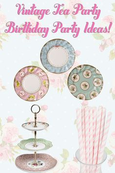 Vintage Tea Party Birthday Party Ideas! Tons of inexpensive ideas and decor. Most of it I can even keep using after the party!!
