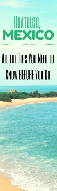 Huatulco, Mexico | All the Travel Tips You Need to Know Before You Go  Reserva ahora... http://bit.ly/1OFA3jQ #NosotrosTeLlevamos