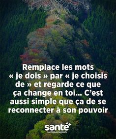Replace the words I must by I choose to and look what it changes in you. Its as simple as that to reconnect to the power within you. Positive Mind, Positive Attitude, Positive Vibes, Positive Quotes, Vie Positive, Mantra, Never Stop Dreaming, Quote Citation, French Quotes