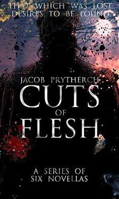 Cuts of Flesh (Complete Series) by Jacob Prytherch https://www.amazon.com/dp/B00CYBGGZG/ref=cm_sw_r_pi_dp_x_d1eXybFRXXMDX