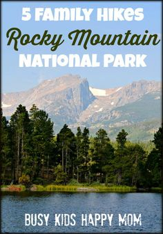 Family Hikes in Rocky National Park.  All of them are by water.  A beautiful way to enjoy the season.