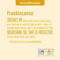 Frankincense essential oil is soothing, nourishing & protective #SenseofGratitude