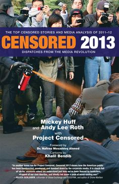 """Censored 2013: Dispatches From the Media Revolution"" edited by Mickey Huff, Andy Lee Roth and Project Censored"