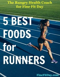 The 5 Best Foods for Runners - how many of these super foods are in your diet? Great tips from The Rungry Health Coach for Fine Fit Day.