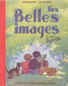 Edouard Jauffret, Les Belles images, syllabaire illustré par Raylambert (1948)...reépinglé par Maurie Daboux ◡ً❤