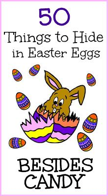 Easter Egg Hunt...50 things to hide in Easter eggs besides candy
