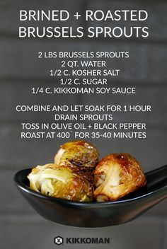 Roasted Brined Brussels Sprouts. This recipe would work great on the barbecue, too! We dare you not to go back for seconds.