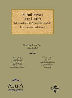 El Parlamento ante la crisis / XX Jornadas de la Asociación Española de Letrados de Parlamentos ; Francesc Pau i Vall (coordinador). - 2014