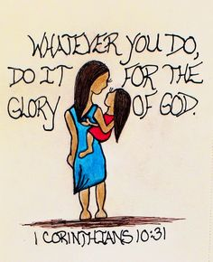 """Whatever you do, do it for the glory of God."" 1 Corinthians 10:31 (Scripture doodle of encouragment)"