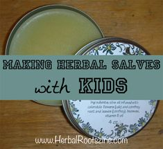 Making Herbal Salves with Kids