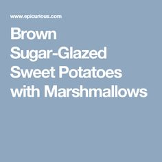 Brown Sugar-Glazed Sweet Potatoes with Marshmallows