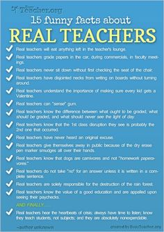 My fav...Real teachers do not take no for an answer unless it is written in a complete sentence.