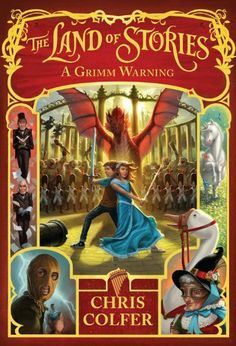 The Land of Stories: A Grimm Warning by Chris Colfer, An adventure that combines todays world with traditional fairytales.