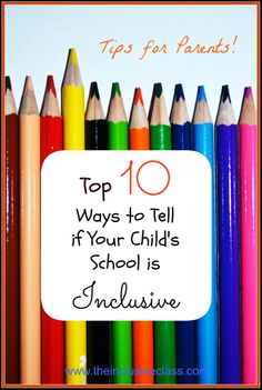 Top 10 Ways to Tell if Your Child's School is Inclusive via www.theinclusiveclass.com. #PInoftheDay