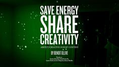 Save energy share creativity - My submission for Ogilvy's Areyoucreative contest.