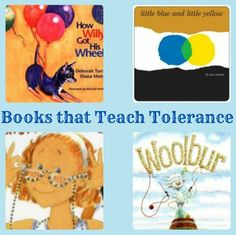 Books that Teach Tolerance- simply and engaging stories that expose kids to positive attitudes, acceptance, and tolerance.