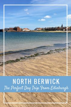 North Berwick - The Perfect Day Trip From Edinburgh. Best Day Trips From Edinburgh. Top Things to Do in Edinburgh. #edinburgh #northberwick #scotland #travel
